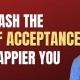 Unleash Power of Acceptance to be happy