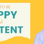 Be happy and content