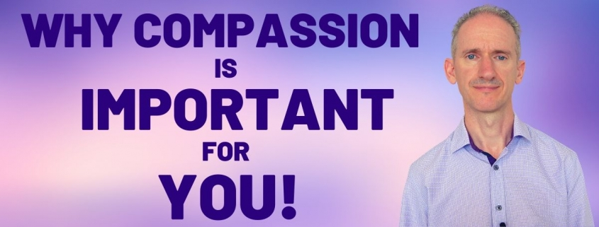 Why compassion is important